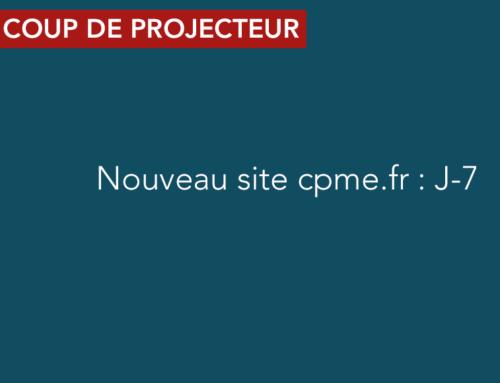 J-7 avant le nouveau site de la CPME